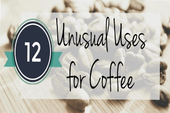 12 Unusual Uses for Coffee