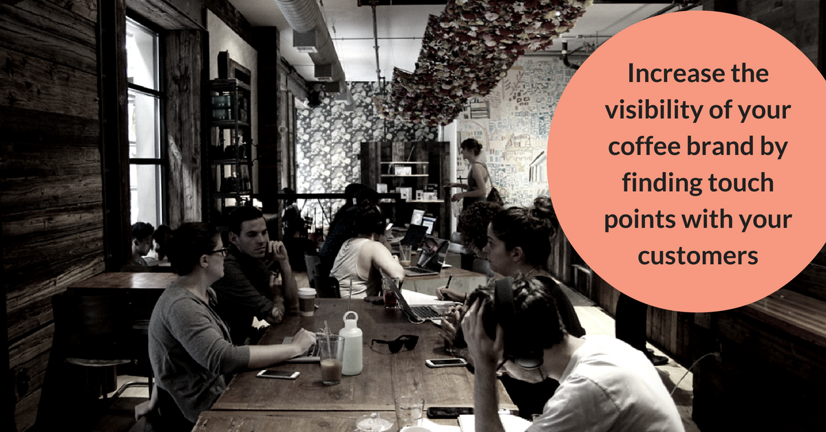 how to be visible for the customers of your coffee shop