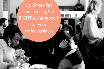 the-Right-Social-Media-Channel-for-your-Coffee-Business