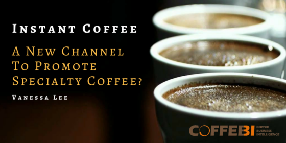 Instant Coffee, A New Channel To Promote Specialty Coffee?