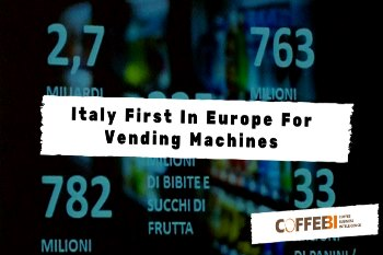 Italy First In Europe For Vending Machines