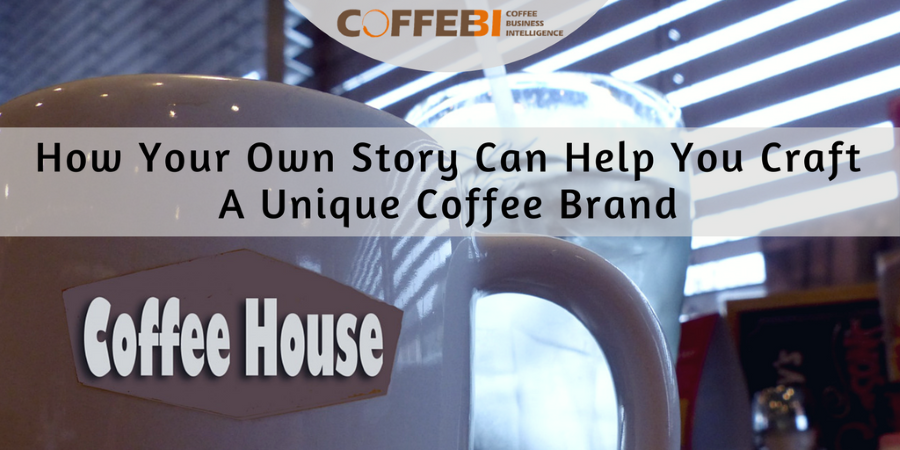 How Your Own Story Can Help You Craft A Unique Coffee Brand