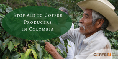 Stop Aid to Coffee Producers in Colombia