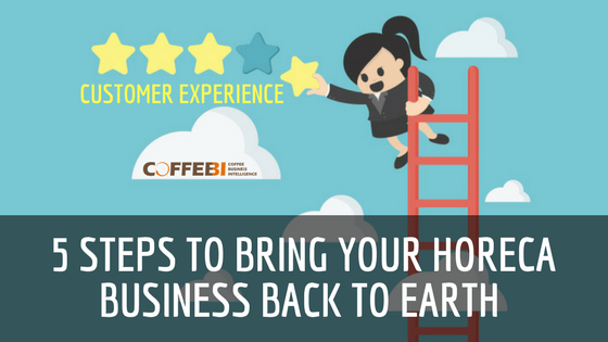 Customer Experience: 5 steps to bring your HoReCa business back to Earth