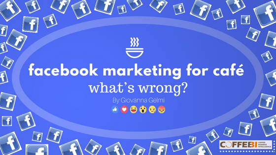 Facebook Marketing for Cafe, What's Wrong