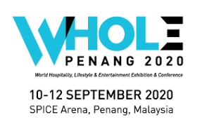 WHOLE 2020 - World Hospitality Lifestyle and Entertainment Exhibition & Conference @ SPICE Arena & Convention Centre   Bayan Lepas   Pulau Pinang   Malaysia