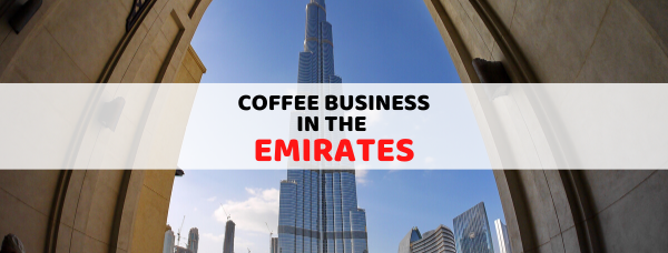 Coffee Business in the Emirates