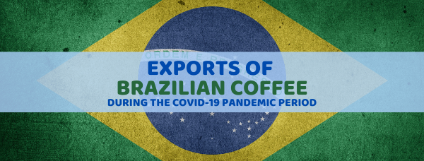 The impacts of the COVID-19 pandemic on Brazilian coffee exports. A BSCA interview